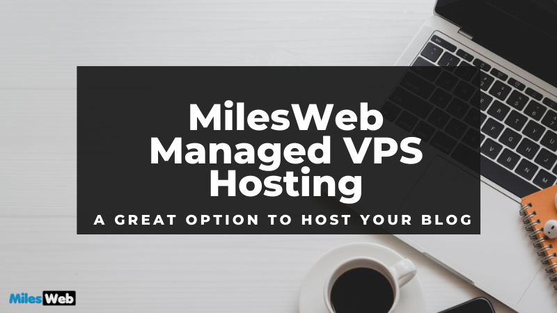 MilesWeb Managed VPS Hosting