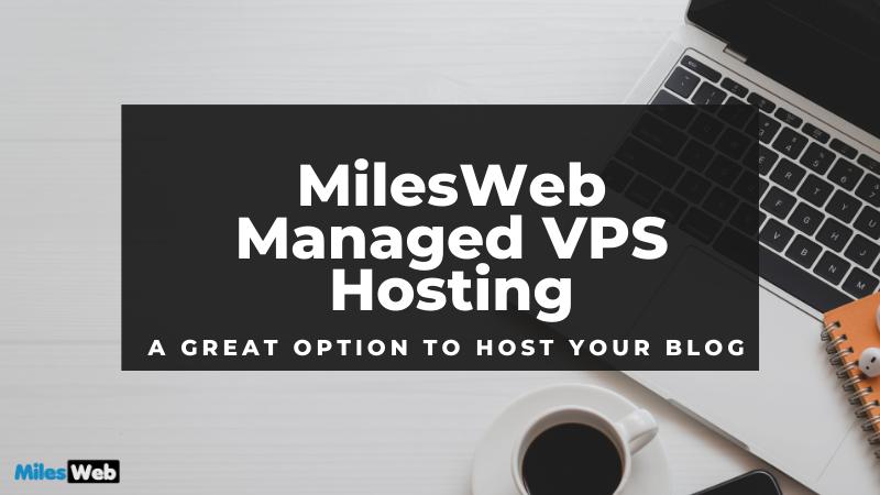 MilesWeb Managed VPS Hosting
